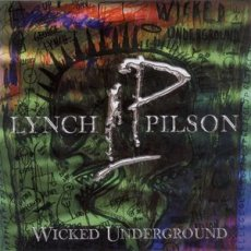 Lynch / Pilson ‎– Wicked Underground