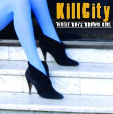 Kill City ‎– White Boys, Brown Girl