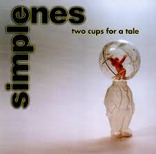 The Simple Ones - Two Cups For A Tale