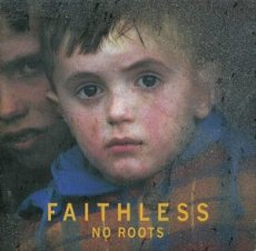 Faithless ‎– No Roots