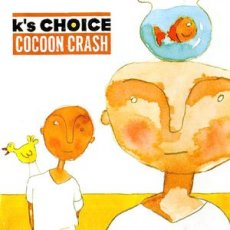 K's Choice ‎– Cocoon Crash