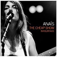 Anaïs ‎– The Cheap Show In Your Face