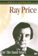 Ray Price: For The Good Times