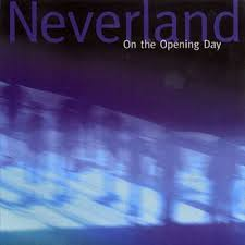 Neverland - On The Opening Day