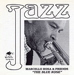 Marcello Rosa & Friends - The Blue Rose