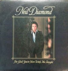 Neil Diamond ‎– I'm Glad You're Here With Me T
